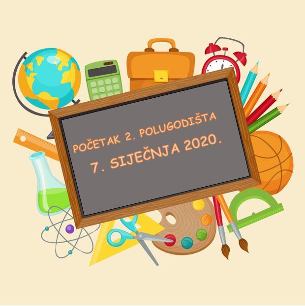 POČETAK 2. POLUGODIŠTA – UTORAK, 7.siječnja 2020.